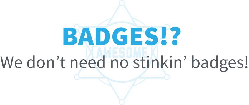 ngConf 2015: Badges? We don't need no stinkin' badges!