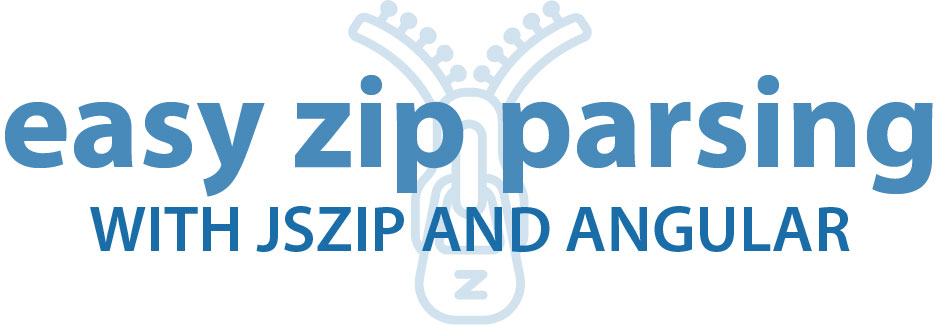 Easy Zip Parsing with JSZip and Angular